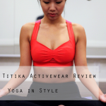 Outfit :: Titika Activewear {Yoga in Style}