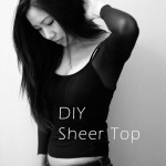 DIY :: Sheer (Pantyhose) Top