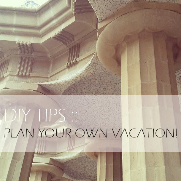DIY Travel Tips, Book Your Own Vacation, Planning a Trip