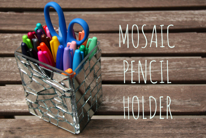 DIY :: Mirror Mosaic Pencil Holder