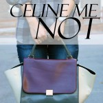Outfit :: Celine me NOT