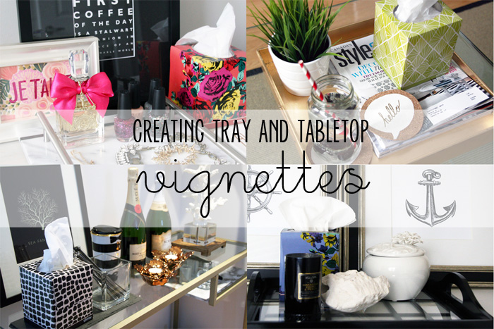 Creating Tray and Tabletop Vignettes Cover - 700 px