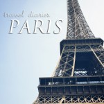 Travel :: 4 Days in Paris {Part I}