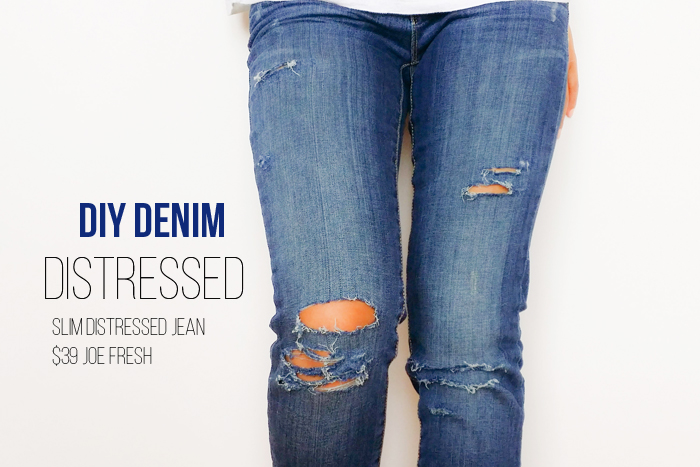 DIY Distressed Denim Joe Fresh